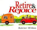 Retire and Rejoice