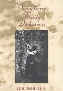 The seductions of Emily Dickinson