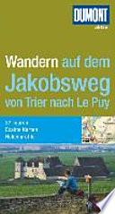 DuMont Wanderf  hrer Wandern auf dem Jakobsweg von Trier nach Le Puy