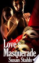 Love s Masquerade   Erotic Romance