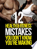 12 Health   Fitness Mistakes You Don t Know You re Making