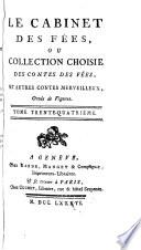 Cabinet des fées; ou, Collection choisie des contes des fées, et autres contes merveilleux