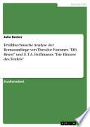"""Erzähltechnische Analyse der Romananfänge von Theodor Fontanes """"Effi Briest"""" und E.T.A. Hoffmanns """"Die Elixiere des Teufels"""""""