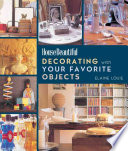 House Beautiful Decorating with Your Favorite Objects