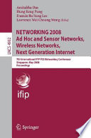 NETWORKING 2008 Ad Hoc and Sensor Networks  Wireless Networks  Next Generation Internet