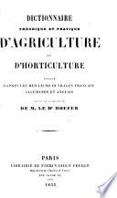 Dictionnaire théorique et pratique d'Agriculture et d'Horticulture rédigé d'après les meilleurs ouvrages français, allemands et anglais, sous la direction de M. le Dr Hoefer