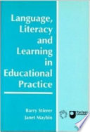 Language  Literacy  and Learning in Educational Practice