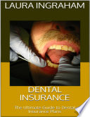 Dental Insurance: The Ultimate Guide to Dental Insurance Plans