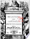 Relationi del cardinale Bentiuoglio publicate da Erycio Puteano in Anuersa