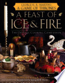 Book A Feast of Ice and Fire  The Official Game of Thrones Companion Cookbook