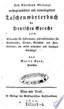 Joh(ann) Christoph Adelungs orthographisches und etymologisches Taschenwörterbuch der Deutschen Sprache ... verm. von Martin Span