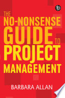 The No Nonsense Guide to Project Management