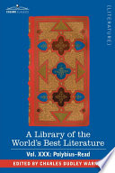 A Library of the World s Best Literature   Ancient and Modern   Vol  XXX  Forty Five Volumes   Polybius Read
