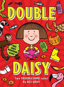 Double Daisy : featuring two daisy adventures. get into double...