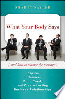 What Your Body Says  And How to Master the Message