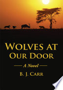 Wolves At Our Door : controversial and compelling novel about a small...