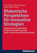 Diakonische Perspektiven für innovative Strategien