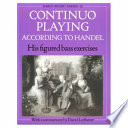 Continuo playing according to Handel : his figured bass exercises