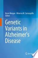 Genetic Variants in Alzheimer s Disease