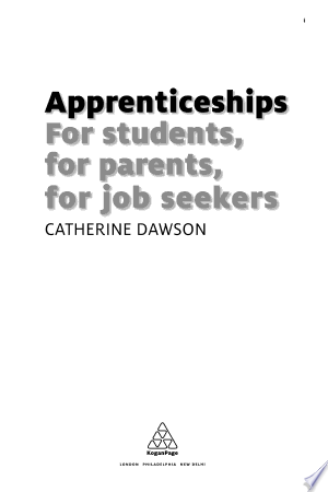 Apprenticeships: For Students, Parents and Job Seekers - ISBN:9780749463342