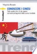 Conoscere i cinesi  Tutto quello che c    da sapere sui nuovi protagonisti della scena mondiale