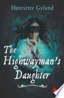 The Highwayman s Daughter  Choc Lit
