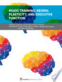 Music Training Neural Plasticity And Executive Function