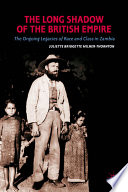 The Long Shadow Of The British Empire : experiences of formerly colonized people in the...
