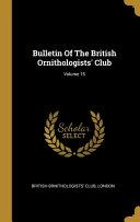 Bulletin Of The British Ornithologists' Club; Volume 15