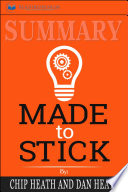 Summary Made To Stick Why Some Ideas Survive And Others Die