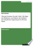 Theodor Fontanes Novelle  Stine   Die Figur des Waldemar von Haldern als Vorl  ufer des dekadenten Figurentyps bei Thomas Mann