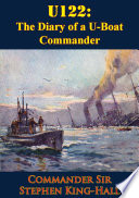U122: The Diary of a U-Boat Commander [Illustrated Edition]