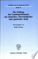 Die Stellung der Landesparlamente aus deutscher, österreichischer und spanischer Sicht