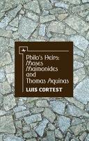 Philo's Heirs: Moses Maimonides and Thomas Aquinas