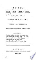 Bell s British Theatre  Consisting of the Most Esteemed English Plays