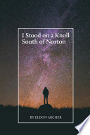 I Stood on a Knoll South of Norton