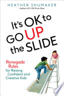 It s OK to Go Up the Slide