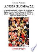 La storia del cinema 2 0  dai fratelli Lumi  re alla trilogia di 50 sfumature  da Marilyn Monroe a Dakota Johnson  da Walt Disney a Harry Potter  da James Dean a Jamie Dornan  dai capolavori di Tot   a Quo Vado