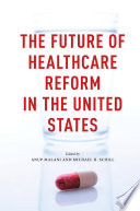 The Future of Healthcare Reform in the United States