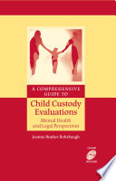 A Comprehensive Guide to Child Custody Evaluations  Mental Health and Legal Perspectives