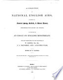 A Collection of National English Airs  Consisting of Ancient Song  Ballad    Dance Tunes  Interspersed with Remarks and Anecdote  and Preceded by an Essay on English Minstrelsy
