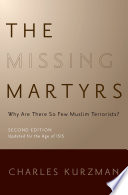 The Missing Martyrs: Why Are There So Few Muslim Terrorists? Book Cover