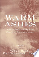 Warm Ashes : the south, this collection of essays casts...