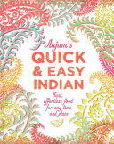 Anjum's Quick and Easy Indian