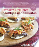 Steamy Kitchen s Healthy Asian Favorites