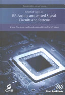 Selected Topics in RF, Analog and Mixed Signal Circuits and Systems