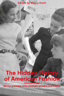 Cover of The hidden history of American fashion : rediscovering twentieth-century women designers