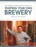The Brewers Association s Guide to Starting Your Own Brewery