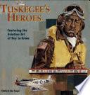Tuskegee s Heroes