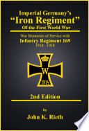 Imperial Germany s  Iron Regiment  of the First World War   Second Edition